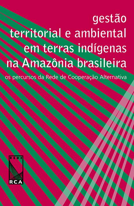 https://rca.org.br/Gestão%20territorial%20e%20ambiental%20em%20terras%20indígenas%20na%20Amazônia%20brasileira